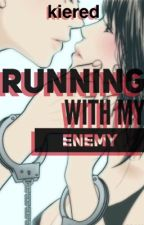 Running With My Enemy by keired