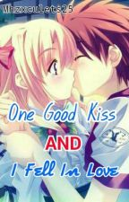 One Good Kiss & I Fell In Love by missculets25