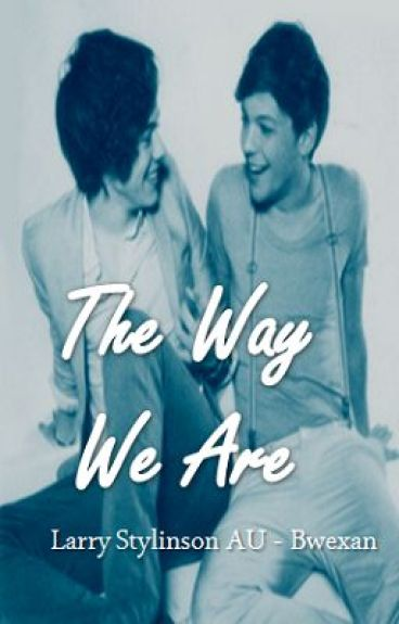 The Way We Are - Larry Stylinson AU by Bwexan