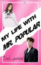 My Life With Mr.Popular(COMLETED) (Infinite FF) by Black_queendom