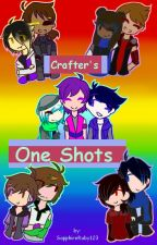 Crafter One-Shots by SapphireRuby123