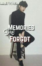 Memories She Forgot by BookishWriter
