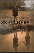 Snatchers by ddonohue78