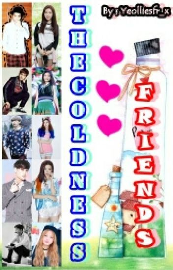The Coldness Friends
