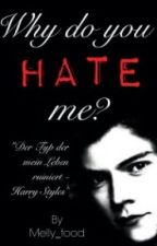 Why do you hate me? (Harry Styles FF) by FoodXxlover