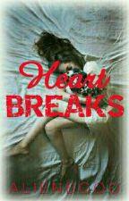 HeartBreaks   •COMPLETED• by Babyblueinlove