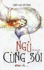 Ngủ Cùng Sói - Diệp Lạc Vô Tâm ( FULL ) by YuuNusss
