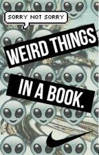 Weird Things in a Book by kingellie-