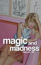 Magic and Madness by Galaxies_XIII