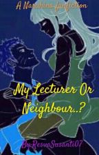 My Lecturer Or Neighbour by ResvaSusanti07