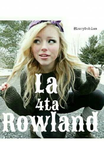 La 4ta Rowland •(Hunter Rowland)•