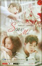 Save Me by qarelpark