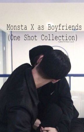 Monsta X as Boyfriends (One Shot Collection) by ycungk