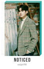 [iKON SERIES #5] NOTICED by eatgirl98