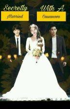 Secretly Married With A Cassanova [Completed] by jeonisabellepark