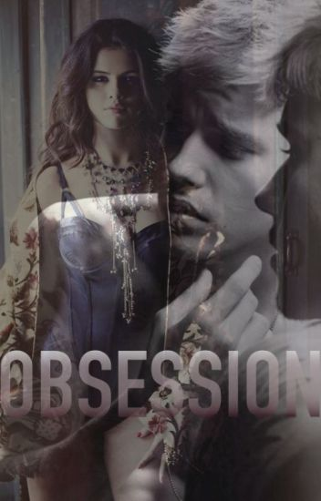 OBSESSION || Jelena Fanfic
