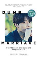 Dumb Marriage  ;jjk🌸 by jjkjyii