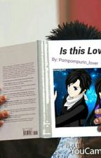 Is This Love?(a Zane X Reader Fanfiction)(MCD) by pompompurin_lover