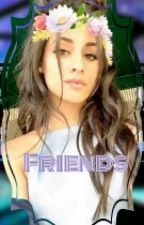 Friends / Camila & You [ PT/BR] by perfectlove7