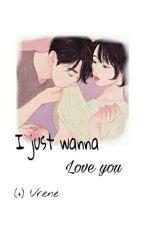 [2] I Just Wanna Love You by taecachu