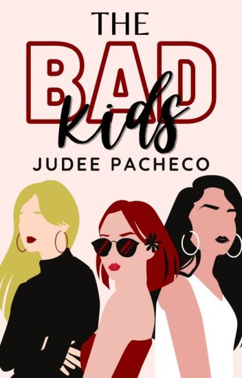 The Bad Kids (Sequel of BABG) #Wattys2016