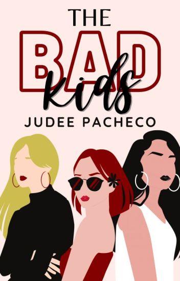 The Bad Kids (Sequel of BABG) #Wattys2016