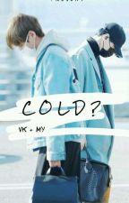 Cold? [Vkook ft. Minyoon fanfiction] - [Semi Hiatus] by -blooshh