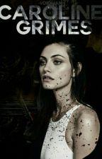 Caroline Grimes by -voidliam
