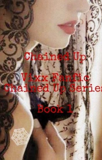 Chained Up (VIXX FANFIC SERIES)