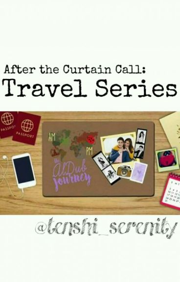 After the Curtain Call: Travel Series