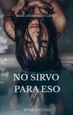 No Sirvo Para Eso by MaraFacciolo