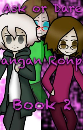 Ask or Dare Dangan Ronpa: Book 2 by Nimi_The_Knight