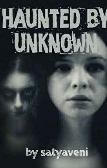 Haunted By Unknown
