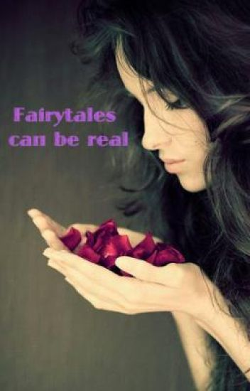 Fairytales can be real