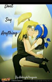 Don't Say Anything (Deidara Love Story) by HaleighPenguin