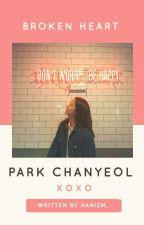BROKEN HEARTS [PARK CHANYEOL EXO] by xoxo27_