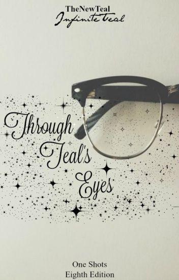 Through Teal's Eyes