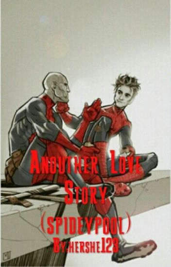 Anouther Love Story (spideypool)