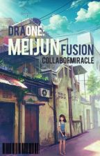 DraOne: MeiJun Fusion by CollabofMiracle