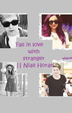 Fall in love with stranger || Niall Horan by aleks9506