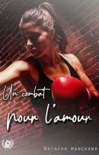 Un Combat Pour L'amour  by NatachaMarchand4