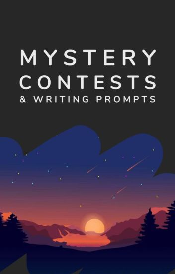 Mystery Contests & Writing Prompts
