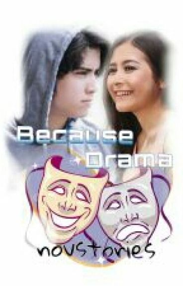 Because Drama (6/6 END COMPLETE)
