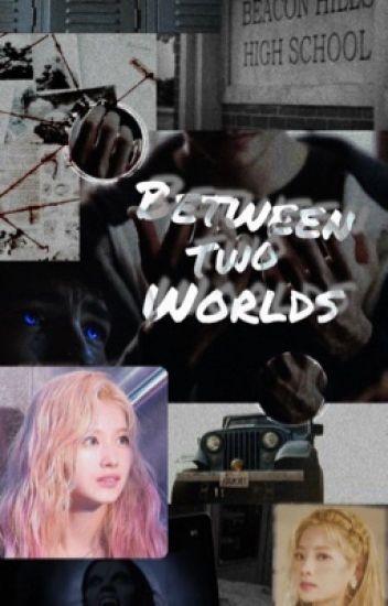 Between Two Worlds (Lauren Jauregui, Camila Cabello y Tú)