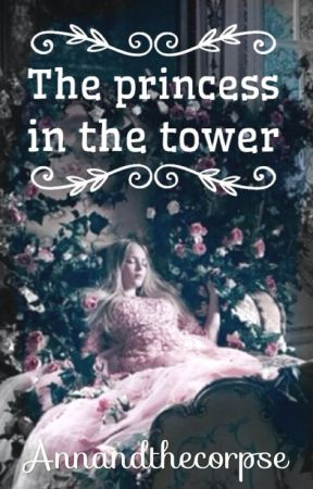 The princess in the tower by Annandthecorpse