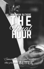 The Final Hour by SmartyPants789