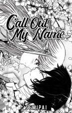 Call Out My Name • Dazai Osamu by semipai