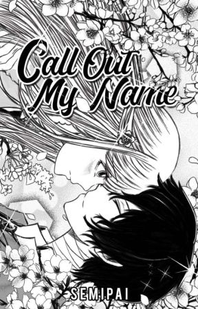 Call Out My Name • Dazai Osamu ✔ by semipai