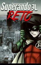 Superando El Reto  by Damianwayne94