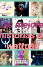 Las mejores historias de wattpad  by pau3000